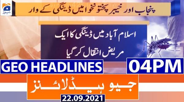 Geo Headlines 04 PM | 22nd September 2021