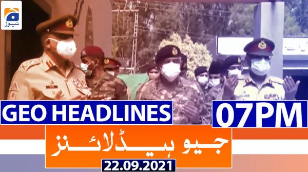 Geo Headlines 07 PM | 22nd September 2021