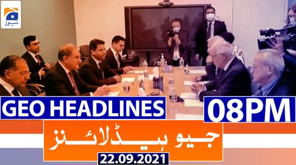 Geo Headlines 08 PM | 22nd September 2021