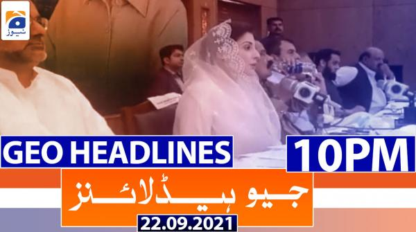 Geo Headlines 10 PM | 22nd September 2021