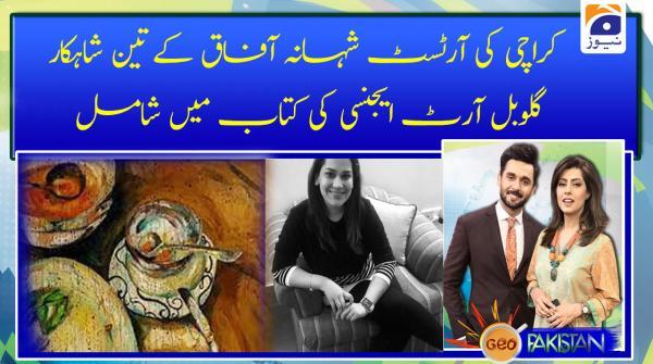 Karachi ki artist Shahana Afaq ke 3 shehkar global artist agency ki kitab main shamil