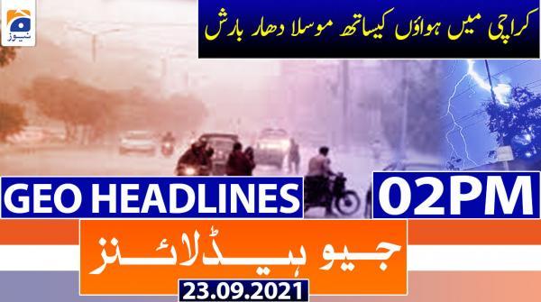Geo Headlines 02 PM | 23rd September 2021