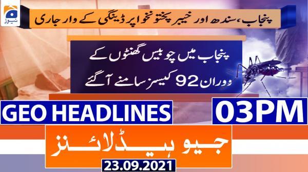 Geo Headlines 03 PM | 23rd September 2021