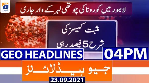 Geo Headlines 04 PM | 23rd September 2021
