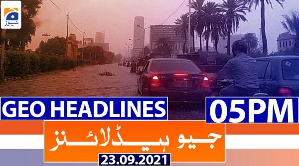 Geo Headlines 05 PM | 23rd September 2021