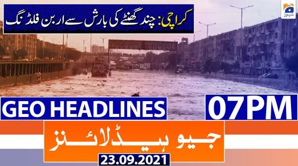 Geo Headlines 07 PM | 23rd September 2021