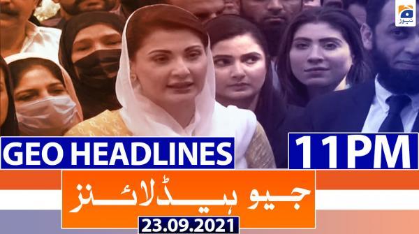 Geo Headlines 11 PM | 23rd September 2021