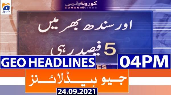 Geo Headlines 04 PM | 24th September 2021