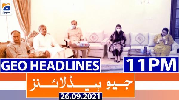Geo Headlines 11 PM   26th September 2021