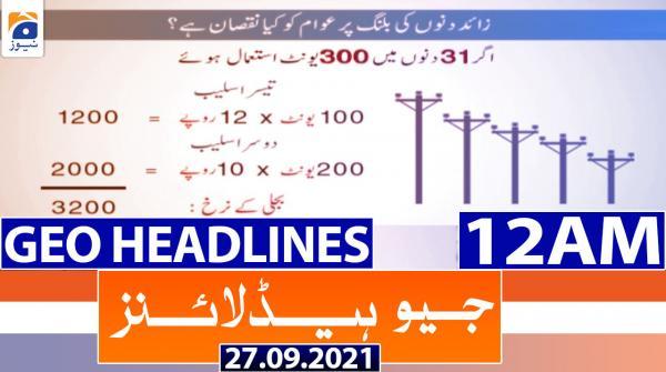 Geo Headlines 12 AM | 27th September 2021