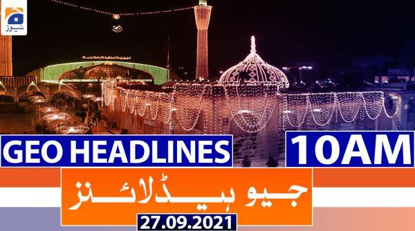 Geo Headlines 10 AM | 27th September 2021