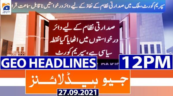 Geo Headlines 12 PM | 27th September 2021