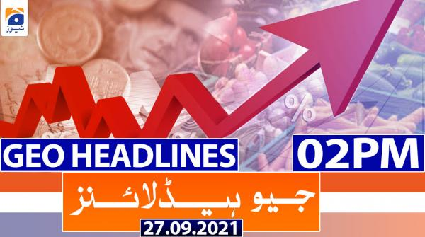 Geo Headlines 02 PM | 27th September 2021