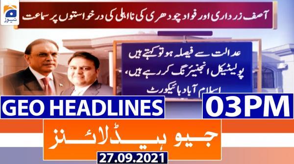 Geo Headlines 03 PM | 27th September 2021