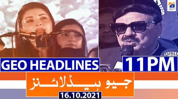 Geo Headlines 11 PM | 16th October 2021