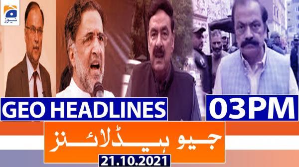 Geo Headlines 03 PM | 21st October 2021