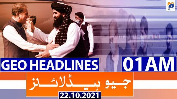 Geo Headlines 01 AM | 22nd October 2021