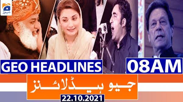 Geo Headlines 08 AM | 22nd October 2021