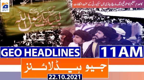 Geo Headlines 11 AM | 22nd October 2021