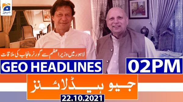 Geo Headlines 02 PM | 22nd October 2021