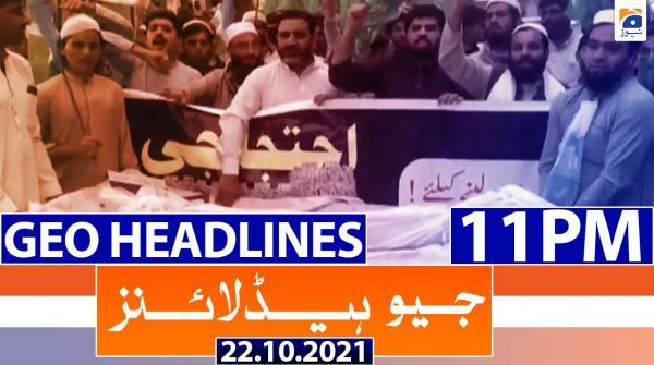 Geo Headlines 11 PM | 22nd October 2021