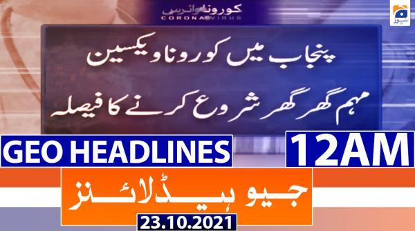 Geo Headlines 12 AM | 23rd October 2021