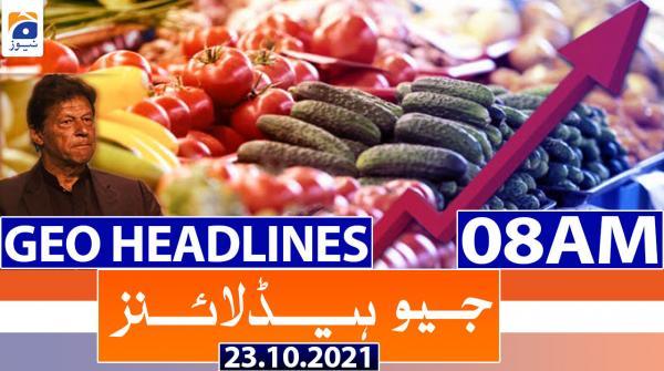 Geo Headlines 08 AM | 23rd October 2021