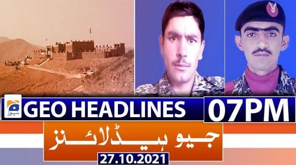Geo Headlines 07 PM | 27th October 2021