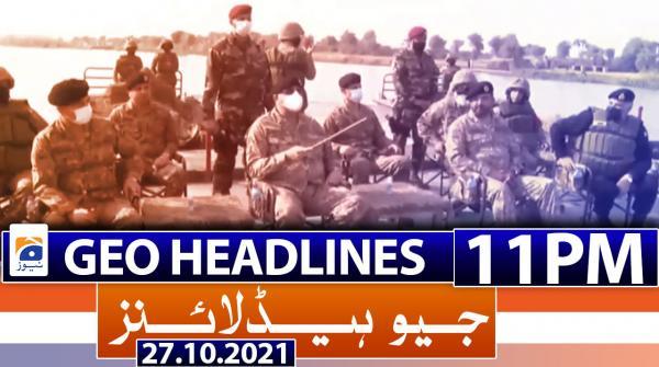 Geo Headlines 11 PM | 27th October 2021