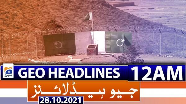 Geo Headlines 12 AM | 28th October 2021